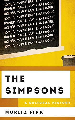 The Simpsons: A Cultural History (The Cultural History of Television) ()