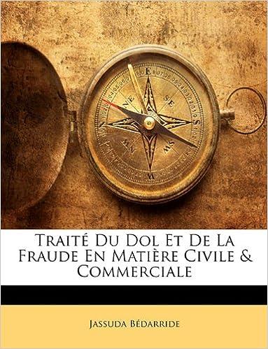 Livres Traite Du Dol Et de La Fraude En Matiere Civile & Commerciale pdf, epub
