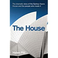 The House: The dramatic story of the Sydney Opera House and the people who made it
