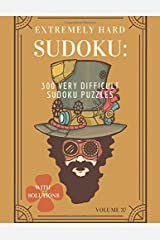 Extremely Hard Sudoku: 300 Very Difficult Sudoku Puzzles with Solutions: Volume 37 Paperback