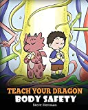 Teach Your Dragon Body Safety: A Story About