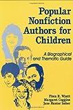 Popular Nonfiction Authors for Children, Flora R. Wyatt and Margaret Coggins, 1563084082