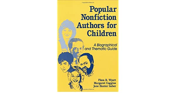 popular nonfiction authors for children a biographical and thematic rh amazon com Best Fiction Books Non Fiction Books On Real People