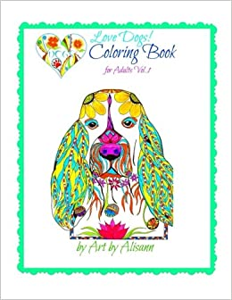 amazoncom love dogs coloring book for adults volume 1 9781514355381 alisann smookler books