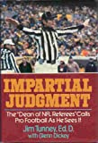 img - for Impartial Judgment: The Dean of NFL Referees Calls Pro Football As He Sees It book / textbook / text book