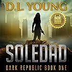Soledad: Dark Republic: Dark Republic, Book 1 | D.L. Young