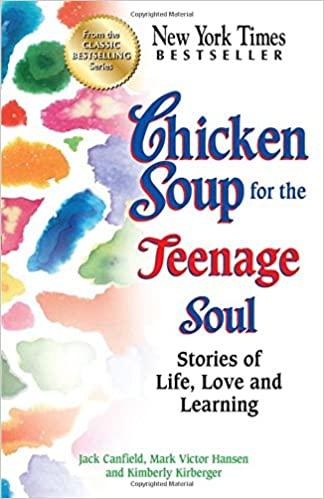 Buy Chicken Soup For The Teenage Soul Stories Of Life Love And Learning Book Online At Low Prices In India Chicken Soup For The Teenage Soul Stories Of