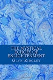 The Mystical Echoes of Enlightenment, Glyn Ridgley, 1497300975