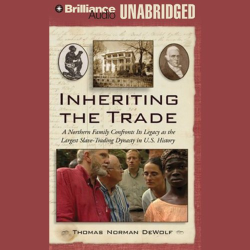 Inheriting the Trade: A Northern Family Confronts Its Legacy as a Slave-Trading Dynasty
