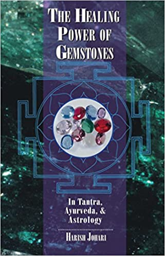 the healing power of gemstones in tantra ayurveda and astrology