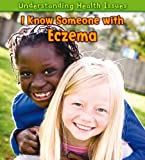 I Know Someone with Eczema, Vic Parker, 1432945599