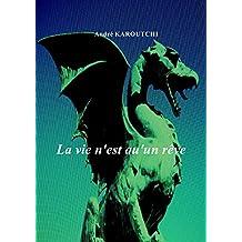 La vie n'est qu'un rêve (French Edition)