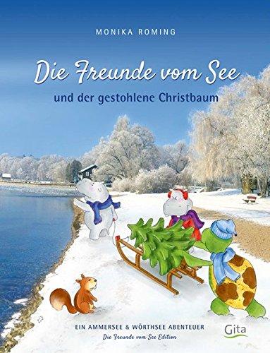 Die Freunde vom See und der gestohlene Christbaum: Ein Ammersee & Wörthsee Abenteuer (Freunde vom See / Abenteuer im 5-Seen Land)