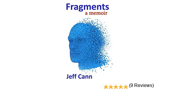 Fragments: a memoir - Kindle edition by Jeff Cann. Health, Fitness & Dieting Kindle eBooks @ Amazon.com.