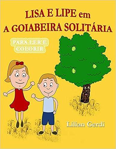 Descargar Libro En Lisa E Lipe Em A Goiabeira Solitária PDF PDF Online