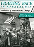 Fighting Back in Appalachia: Traditions of Resistance and Change