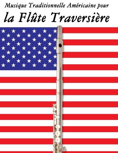 Musique Traditionnelle Américaine pour la Flûte Traversière 10 Chansons Patriotiques des États-Unis  [Sam, Uncle] (Tapa Blanda)