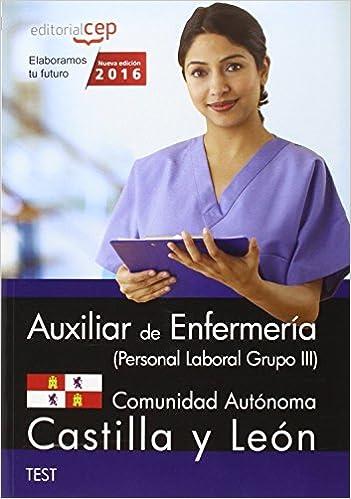 Descargar ebook en formato pdf gratis Auxiliar de Enfermería (Personal Laboral Grupo III) Comunidad Autónoma de Castilla y León. Test PDF