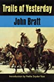 Trails of Yesterday, John Bratt, 0803260555