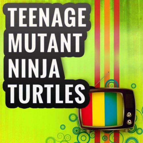 Teenage Mutant Ninja Turtles (Cartoon Theme)]()