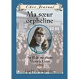 Cher Journal : Ma soeur orpheline: Au fil de ma plume, Victoria Cope, Guelph, Ontario, 1897