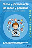 img - for Ni os y j venes ante las redes y pantallas book / textbook / text book