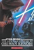 Star Wars: The Life and Legend of Obi-wan Kenobi (Star Wars)
