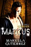 MARCUS (Génesis nº 3) (Spanish Edition)