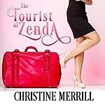 The Tourist of Zenda: A Royal Romantic Comedy | Christine Merrill