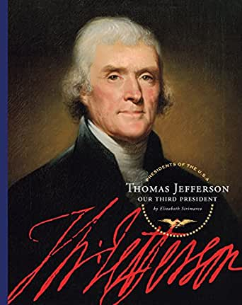 Thomas jefferson presidents of the u s a kindle edition by elizabeth sirimarco children - Thomas jefferson term of office ...
