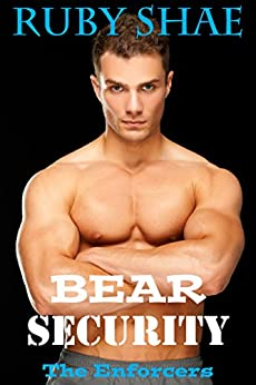 Bear Security (The Enforcers Book 1) by [Shae, Ruby]