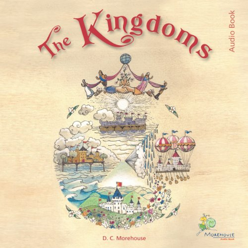 The Kingdoms: A Rhyming Tale for Dreamers of All Ages