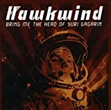 Bring Me the Head of Yuri Gagarin by Hawkwind (2008-08-05)