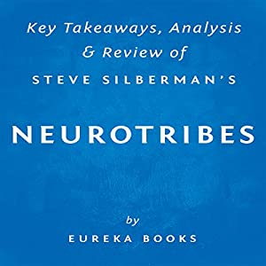 NeuroTribes: The Legacy of Autism and the Future of Neurodiversity, by Steve Silberman Audiobook