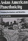 Asian American Panethnicity : Bridging Institutions and Identities, Espiritu, Yen Le, 0877229554