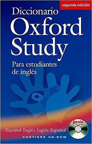 Diccionario Oxford Study Para Estudiantes de Ingles: (Espanol-Ingles/Ingles-Espanol)