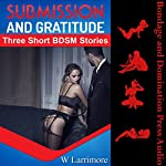 Submission and Gratitude (Thank You, Sir): Three Short BDSM Stories | W. Larrimore