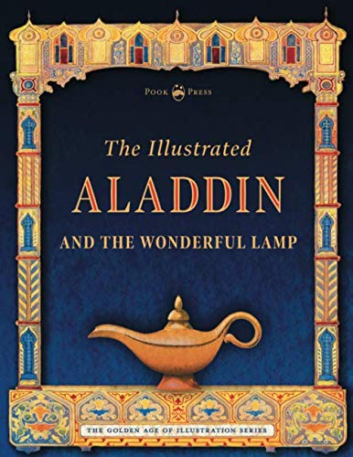 (The Illustrated Aladdin and the Wonderful Lamp (The Golden Age of Illustration Series))