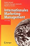 Internationales Marketing-Management (German Edition), Ralph Berndt, Claudia Fantapié Altobelli, Matthias Sander, 3642126901