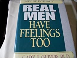 Real Men Have Feelings Too (Men of Integrity) by Gary J. Oliver (1993-08-03)