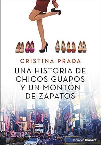 Una historia de chicos guapos y un montón de zapatos La Erótica: Amazon.es: Prada, Cristina: Libros