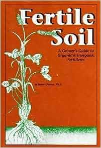 Fertile soil a grower 39 s guide to organic inorganic for Fertile soil 07