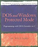 img - for Dos and Windows Protected Mode: Programming with DOS Extenders in C book / textbook / text book