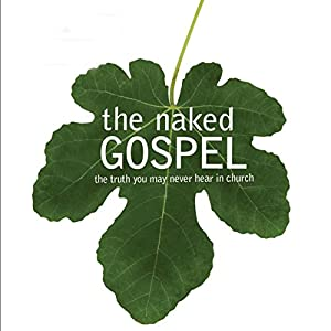 The Naked Gospel Hörbuch