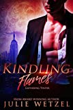 Kindling Flames: Gathering Tinder (The Ancient Fire Series Book 1)