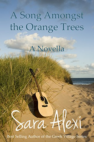 A Song Amongst the Orange Trees (The Greek Village Collection Book 13) Pdf