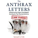 The Anthrax Letters: A Bioterrorism Expert Investigates the Attacks that Shocked America | Leonard A. Cole