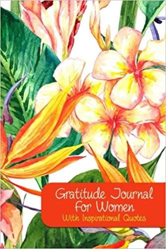 Gratitude Journal For Women With Inspirational Quotes A 5 Minute