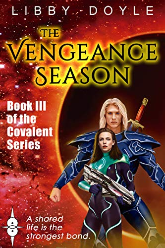 The Vengeance Season: Book III of the Covalent Series