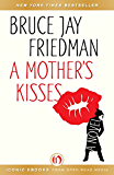 A Mother's Kisses: A Novel